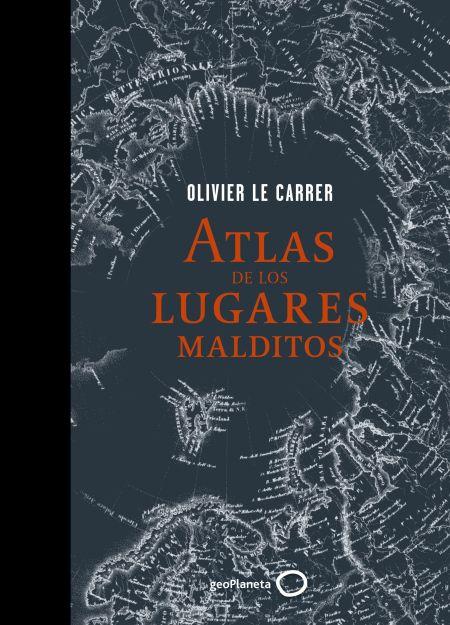 portada_atlas-de-los-lugares-malditos_olivier-le-carrer_201506261318